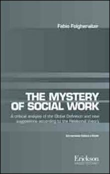Voluntariadobaleares2014.es The mistery of social work. Critical analysis of the global definition and new suggestions according to relational theory. Ediz. italiana e inglese Image