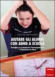Associazionelabirinto.it Aiutare gli alunni con ADHD nella scuola. Strategie per promuovere l'autoregolazione e il benessere in classe Image