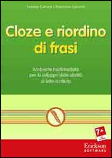 Cloze e riordino di frasi. Ambiente multimediale per lo sviluppo delle abilità di letto-scrittura. CD-ROM.pdf