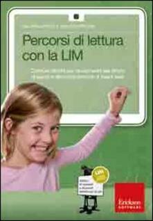 Percorsi di lettura con la LIM. Costruire attività per lavviamento alla lettura di parole e alla compresione di frasi e testi. Con CD-ROM.pdf
