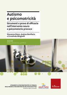 Librisulladiversita.it Autismo e psicomotricità. Strumenti e prove di efficacia nell'intervento neuro e psicomotorio precoce Image