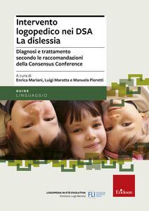 Intervento logopedico nei DSA. La dislessia. Diagnosi e trattamento secondo le raccomandazioni della Consensus Conference