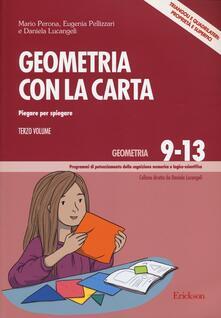 Criticalwinenotav.it Geometria con la carta. Vol. 3: Piegare per spiegare. Triangoli e quadrilateri: proprietà e superfici. Image