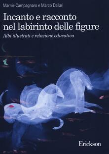 Incanto e racconto nel labirinto delle figure. Albi illustrati e relazione educativa.pdf