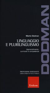 Foto Cover di Linguaggio e plurilinguismo. Apprendimento, curricolo e competenze, Libro di Martin Dodman, edito da Erickson