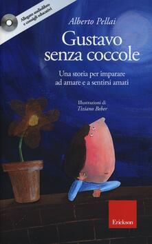 Gustavo senza coccole. Una storia per imparare ad amare e sentirsi amati. Ediz. illustrata. Con CD Audio.pdf
