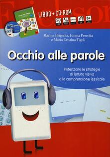 Occhio alle parole. Potenziare le strategie di lettura visiva e la comprensione lessicale (8-13 anni). Con CD-ROM.pdf