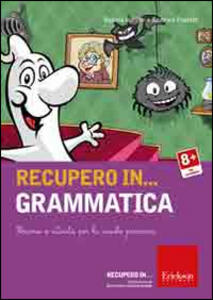 Recupero in... grammatica. Percorsi e attività per la scuola primaria. CD-ROM
