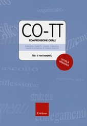 CO-TT. Comprensione orale. Test e trattamento. Scuola primaria di primo grado. Con CD-ROM
