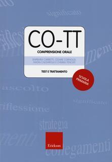 Nicocaradonna.it CO-TT. Comprensione orale. Test e trattamento. Scuola primaria di primo grado. Con CD-ROM Image