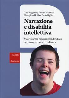 Narrazione e disabilità intellettiva. Valorizzare le esperienze individuali nei percorsi educativi e di cura.pdf