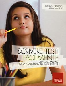 Libro Scrivere testi facilmente. Tutor multimediale per la produzione del testo scritto. Con CD-ROM Patrizio E. Tressoldi , Anna M. Re
