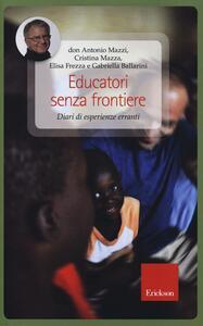 Educatori senza frontiere. Diari di esperienze erranti