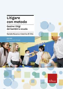 Litigare con metodo. Gestire i litigi dei bambini a scuola.pdf