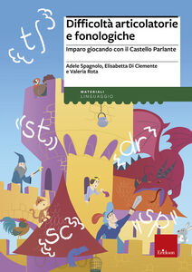 Foto Cover di Difficoltà articolatorie e fonologiche. Imparo giocando con il Castello Parlante, Libro di AA.VV edito da Erickson