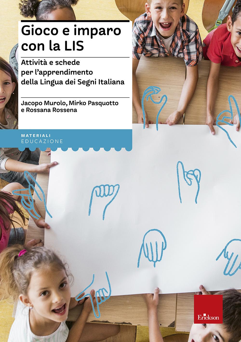 Image of Gioco e imparo con la LIS. Attività e schede per l'apprendimento della lingua dei segni italiana