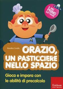 Daddyswing.es Orazio, un pasticciere nello spazio. Gioca e impara con le abilità di precalcolo. Con CD-ROM Image