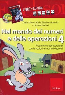 Filmarelalterita.it Nel mondo dei numeri e delle operazioni. Con CD-ROM. Vol. 4: Programma per esercitarsi con le frazioni e i numeri decimali. Image