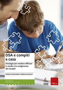 Libro DSA e compiti a casa. Strategie per rendere efficace lo studio e lo svolgimento dei compiti Federica Brembati , Roberta Donini