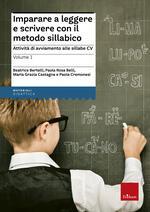 Imparare a leggere e scrivere con il metodo sillabico. Vol. 1: Attività di avviamento alle sillabe CV.