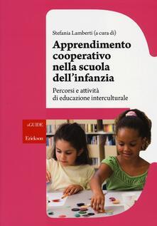 Apprendimento cooperativo nella scuola dell'infanzia. Percorsi e attività di educazione interculturale. Con DVD-ROM - Stefania Lamberti - copertina