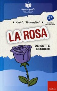 Libro La rosa dei sette desideri Carlo Scataglini