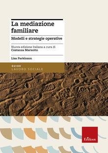 Rallydeicolliscaligeri.it La mediazione familiare. Modelli e strategie operative Image