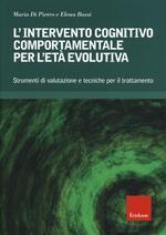 L' intervento cognitivo-comportamentale per l'età evolutiva. Strumenti di valutazione e tecniche per il trattamento. Con CD-ROM