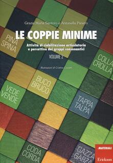 Le coppie minime. Attività di riabilitazione articolatoria e percettiva dei gruppi consonantici. Vol. 2.pdf
