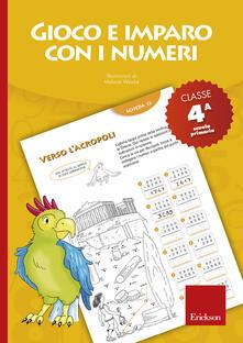 Gioco e imparo con i numeri. Quaderno. Per la 4ª classe elementare. Vol. 4.pdf