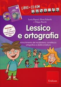 Lessico e ortografia. Con CD-ROM. Vol. 1: Arricchimento del vocabolario, correttezza ortografica e abilità di lettura.