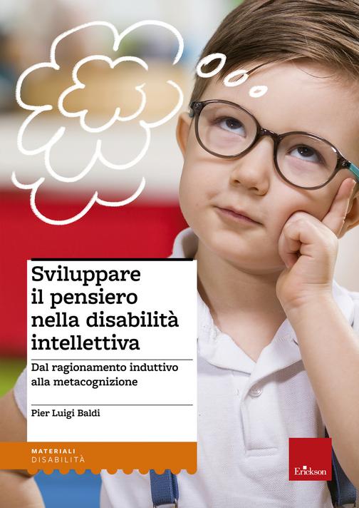 Sviluppare il pensiero nella disabilità intellettiva. Dal ragionamento induttivo alla metacognizione