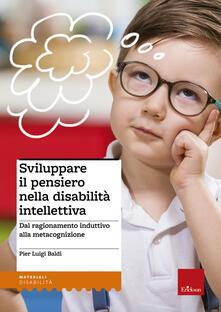 Sviluppare il pensiero nella disabilità intellettiva. Dal ragionamento induttivo alla metacognizione.pdf