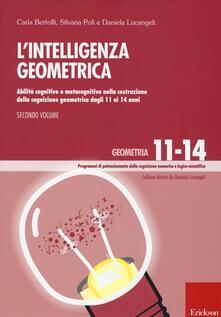 Winniearcher.com L' Intelligenza geometrica. Vol. 2: Abilità cognitive e metacognitive nella costruzione della cognizione geometrica dagli 11 ai 14 anni. Image