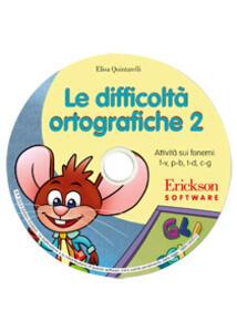 Le difficoltà ortografiche. CD-ROM. Vol. 2: Attività sui fonemi simili: f-v, p-b, t-d, c-g.
