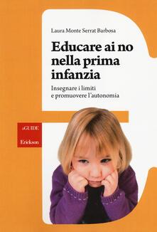 Educare ai no nella prima infanzia. Insegnare i limiti e promuovere l'autonomia