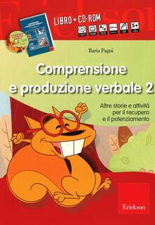 Ilmeglio-delweb.it Comprensione e produzione verbale. Altre storie e attività per il recupero il potenziamento. Con CD-ROM. Vol. 2 Image