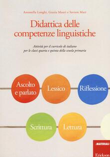 Didattica delle competenze linguistiche. Attività per il curricolo di italiano per le classi quarta e quinta della scuola primaria.pdf