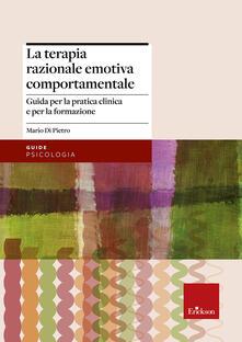 La terapia razionale emotiva comportamentale. Guida per la pratica clinica e per la formazione.pdf