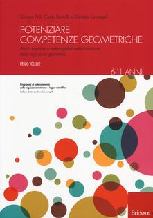 Atomicabionda-ilfilm.it Potenziare competenze geometriche. Abilità cognitive e metacognitive nella costruzione della cognizione geometrica. Vol. 1: 6-11 anni. Image