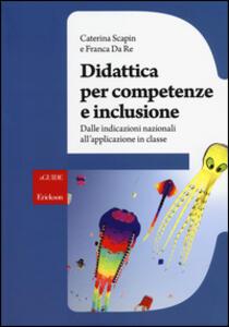 Didattica per competenze e inclusione. Dalle indicazioni nazionali all'applicazione in classe