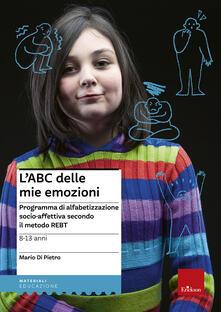 Filmarelalterita.it L' ABC delle mie emozioni. 8-13 anni. Programma di alfabetizzazione socio-affettiva secondo il metodo REBT Image