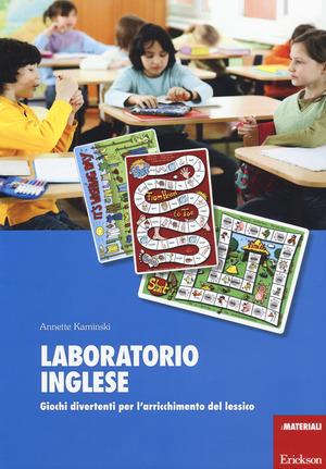 Laboratorio inglese. Giochi divertenti per l'arricchimento del lessico