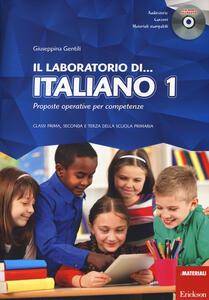Il laboratorio di... italiano. Proposte operative per competenze. Classi prima, seconda e terza della scuola primaria. Con CD-ROM. Vol. 1