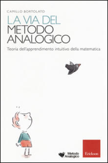 La via del metodo analogico. Teoria dellapprendimento intuitivo della matematica.pdf