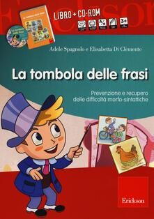 Lpgcsostenible.es La tombola delle frasi. Prevenzione e recupero delle difficoltà morfo-sintattiche. Con CD-ROM Image