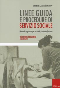 Linee guida e procedure di servizio sociale. Manuale ragionato per lo studio e la consultazione