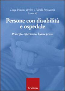 Persone con disabilità e ospedale. Principi, esperienze, buone prassi