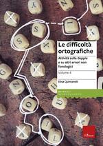 Le difficoltà ortografiche. Vol. 4: Attività sulle doppie e su altri errori non fonologici.