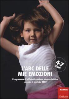 L ABC delle mie emozioni. 4-7 anni. Programma di alfabetizzazione socio-affettiva secondo il metodo REBT.pdf